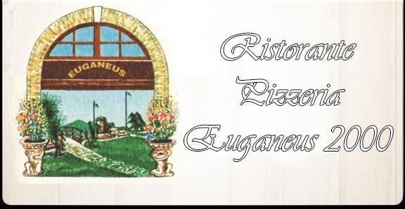 Ristorante Pizzeria Euganeus 2000 – Cervarese Santa Croce – Colli Euganei